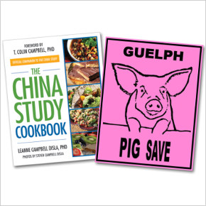 Feed Your Family the <em>China Study</em> Way. Plus, Compassionate Outreach with Guelph Pig Save