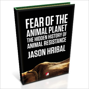 Fear of the Animal Planet: The Hidden History of AnimalResistance