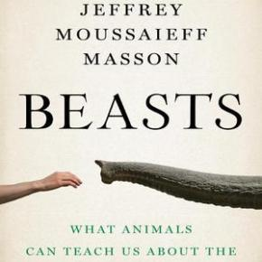 """What Animals Can Teach Us About the Origins of Good and Evil"": Jeffrey Moussaieff Masson Discussing his New Book Beasts"